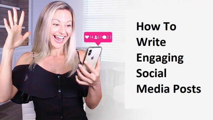 How To Write Engaging Social Media Posts